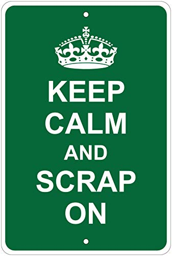 Keep Calm and Scrap On Funny Parking Sign