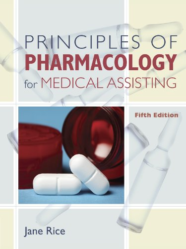 Download Principles of Pharmacology for Medical Assisting (Principles of Pharmacology for Medical Assisting Principles) Pdf