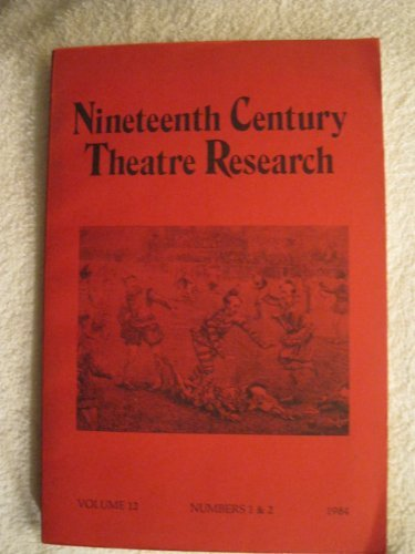 Nineteenth Century Theatre Research: Volume 12 Numbers 1&2, - Tom Ford Terry