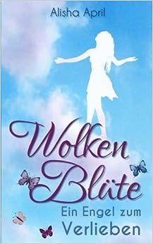 Book Wolkenblüte: Ein Engel zum Verlieben: Volume 3