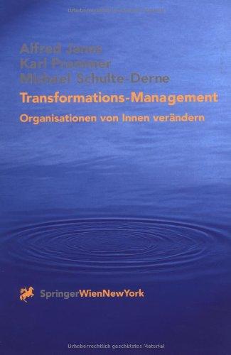 Transformations-Management: Organisationen von Innen verändern Taschenbuch – 11. Juni 2001 Alfred Janes Karl Prammer Michael Schulte-Derne M. Carmann