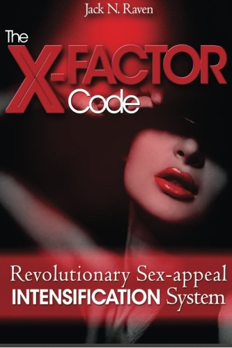 The X Factor Code: Revolutionary Sex-appeal Intensification System! (System X-factor)