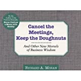 Cancel the Meetings, Keep the Doughnuts, Richard A. Moran, 0887307302