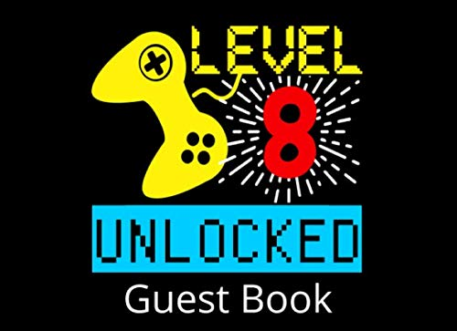 Level 8 Unlocked Guest Book: 8th Birthday Party Guestbook and Keepsake Book for 8 Year Olds -
