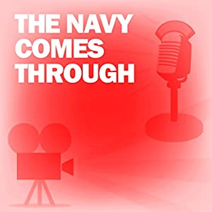 The Navy Comes Through (Dramatized) Radio/TV Program