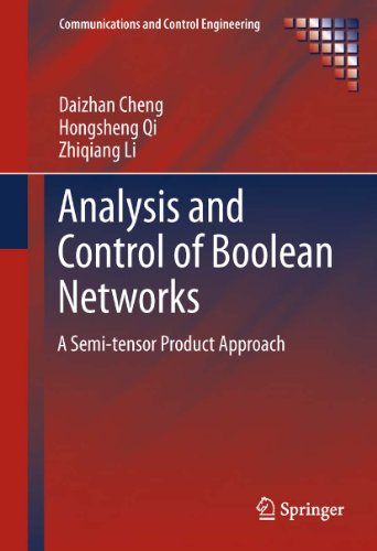 (Analysis and Control of Boolean Networks: A Semi-tensor Product Approach (Communications and Control Engineering))