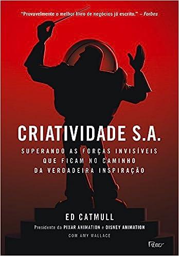 Criatividade S.A. por Ed Catmull   10 livros para aumentar a criatividade