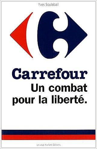 Amazon.fr - Carrefour : Un combat pour la liberté - Yves Soulabail - Livres