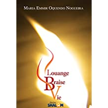 Louange Braise Vie (French Edition)