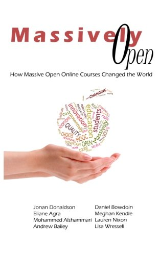Massively Open:: How Massive Open Online Courses Changed the World