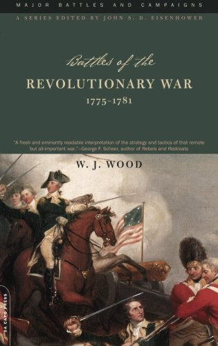 Battles Of The Revolutionary War: 1775-1781 (Major Battles and Campaigns Series)