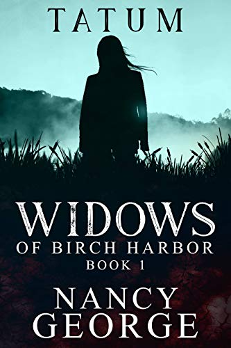 Tatum Book 1: The Widows of Birch Harbor by [George, Nancy]