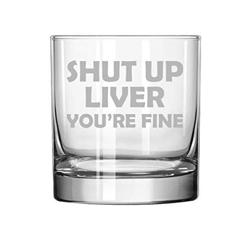 11 oz Rocks Whiskey Highball Glass Shut Up Liver You