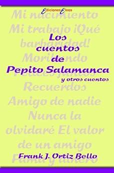 Los cuentos de Pepito Salamanca y otros cuentos (Spanish Edition) by [Bello, Frank J. Ortiz]