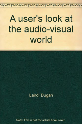 A user's look at the audio-visual world