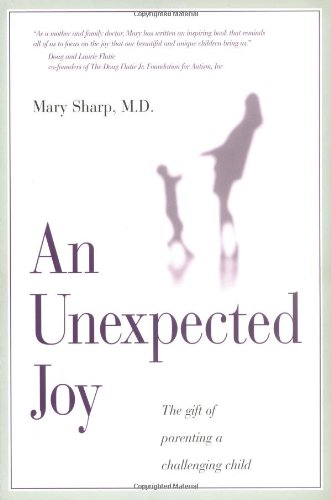 Download An Unexpected Joy: The Gift of Parenting a Challenging Child ebook