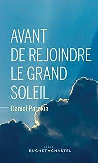Avant de rejoindre le grand soleil par Daniel Parokia