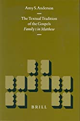 The Textual Tradition of the Gospels: Family 1 in Matthew (New Testament Tools and Studies,)