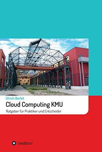 cloud-computing-kmu-ratgeber-fur-praktiker-und-entscheider-german-edition