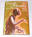 Friend Monkey, P. L. Travers, 0152295550