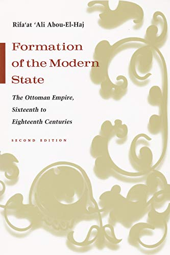 Formation of the Modern State: The Ottoman Empire, Sixteenth to Eighteenth Centuries, Second Edition (Middle East Studie