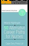 50 Alternative Career Paths for Nurses (Practical Guidebooks for Busy Nurses Book 1)