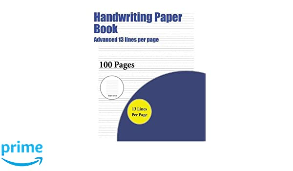 Handwriting Paper Book Advanced 13 Lines Per Page A Handwriting