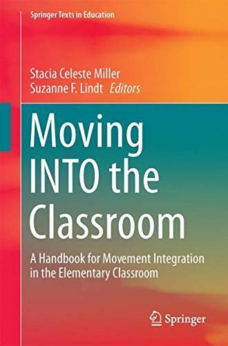Download Moving INTO the Classroom: A Handbook for Movement Integration in the Elementary Classroom (Springer Texts in Education) ebook