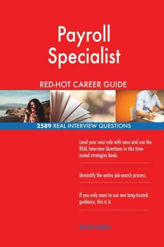 Download Payroll Specialist RED-HOT Career Guide; 2589 REAL Interview Questions PDF