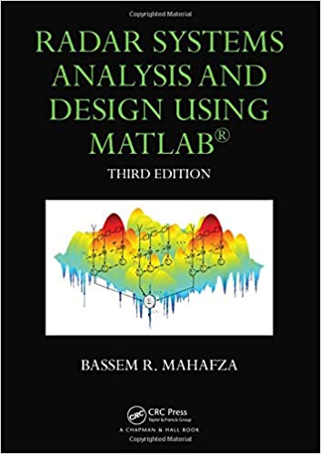 Radar Systems Analysis and Design Using MATLAB: Bassem R  Mahafza