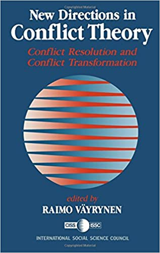 New Directions in Conflict Theory: Conflict Resolution and Conflict Transformation
