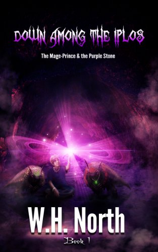 Down Among the Iplos (The Mage Prince & The Purple Stone Book 1)