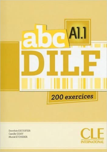 Abc Dilf A1 1 200 Exercices French Edition Cle 9780320085178 Amazon Com Books