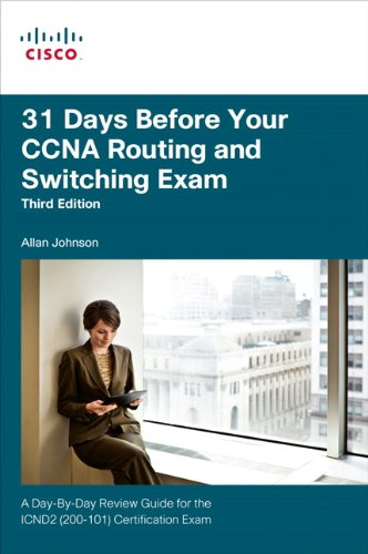 31 Days Before Your CCNA Routing and Switching Exam: A Day-By-Day Review Guide for the ICND2 (200-101) Certification Exam (3rd Edition) ()