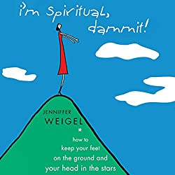 I'm Spiritual Dammit!