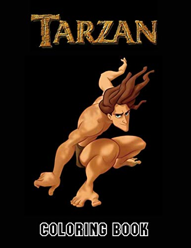 Tarzan Coloring Book: Coloring Book for Kids and Adults, This Amazing Coloring Book Will Make Your Kids Happier and Give Them Joy