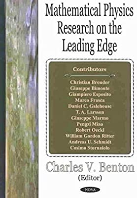 Mathematical Physics Research on the Leading Edge: Charles V  Benton