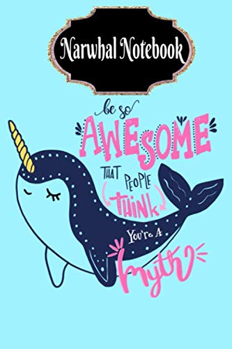 Narwhal Notebook: Cute Ruled Journal - Gift for Men Women Girls Boys or Kids that loves Narwhals Items | Some call it Narwhale similar in Spanish | ... & Jelly Fish Friend | Blank Doodling Writing