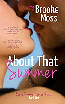 About That Summer (Every Summer Has a Story Book 1) by [Moss, Brooke]