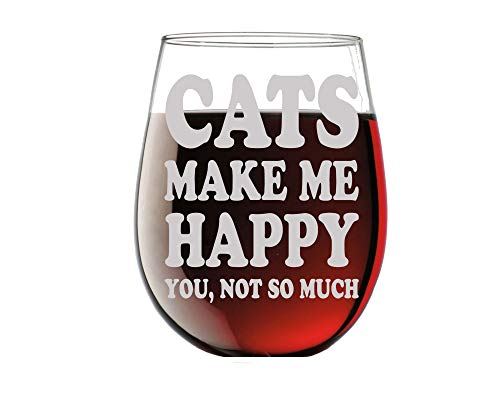 Cats Make me Happy you, not so much Funny 15oz Stemless Crystal Wine Glass - Fun Wine Glasses with Sayings Gifts for Women