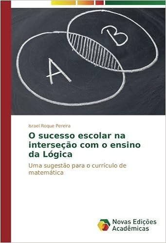 O sucesso escolar na interseção com o ensino da Lógica: Uma sugestão para o currículo de matemática