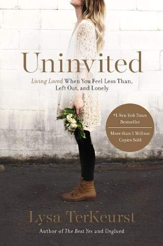 - Uninvited: Living Loved When You Feel Less Than, Left Out, and Lonely
