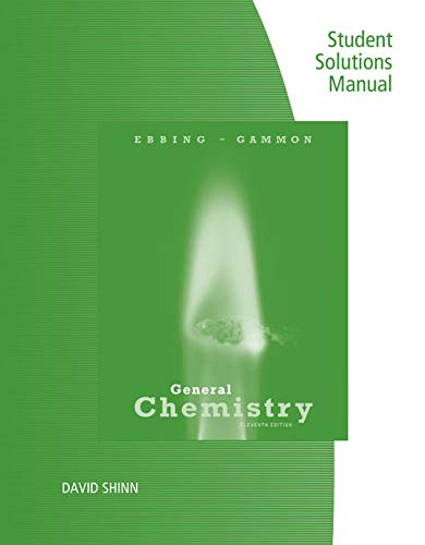 Student Solutions Manual for Ebbing/Gammon's General Chemistry, 11th