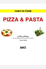 Learn To Cook Pizza & Pasta Kindle Edition