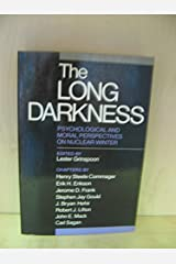 The Long Darkness: Psychological and Moral Perspectives on Nuclear Winter (Yale Fastback Series) Paperback