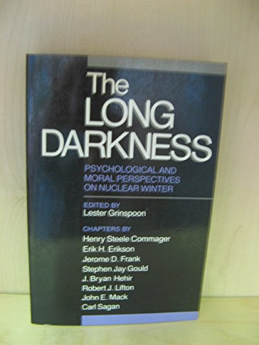 The Long Darkness: Psychological and Moral Perspectives on Nuclear Winter (Yale Fastback Series)