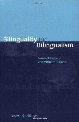 Bilinguality and Bilingualism 2nd Edition by Hamers, Josiane F.; Blanc, Michel H. A. published by Cambridge University Press Paperback PDF
