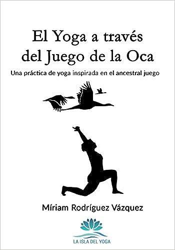 El Yoga a través del Juego de la Oca: Una práctica de yoga ...