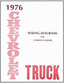 1976 CHEVROLET TRUCK, BLAZER, SUBURBAN & PICKUP COMPLETE 10 PAGE SET OF  FACTORY ELECTRICAL WIRING DIAGRAMS & SCHEMATICS GUIDE Covers 10-30, Stake,  Van, Step Van, Forward Control P-chassis, ½-ton, ¾-ton, 1-ton, 1Amazon.com