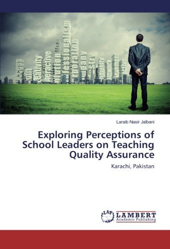 Download Exploring Perceptions of School Leaders on Teaching Quality Assurance: Karachi, Pakistan pdf epub
